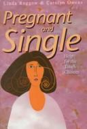 Cover of: Pregnant and single