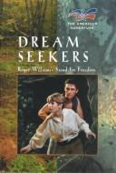 Cover of: Dream seekers: Roger William's stand for freedom