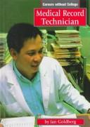 Cover of: Medical record technician | Jan Goldberg