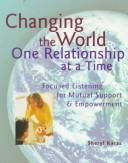 Cover of: Changing the world one relationship at a time