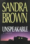 Cover of: Unspeakable | Sandra Brown