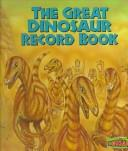 Cover of: The great dinosaur record book