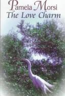 Cover of: The love charm