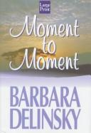 Cover of: Moment to Moment
