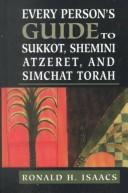 Cover of: Every person's guide to Sukkot, Shemini Atzeret, and Simchat Torah