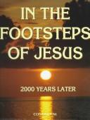 In the footsteps of Jesus by Wolfgang E. Pax