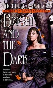 Cover of: bright and the dark | Michelle M. Welch