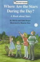 Cover of: Where are the stars during the day?: A Book about Stars (Discovery Readers)