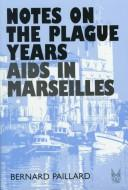Cover of: Notes on the plague years | Bernard Paillard