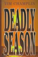 Cover of: Deadly season | Tim Champlin