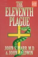 Cover of: The eleventh plague | John S. Marr