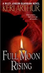 Cover of: Full Moon Rising (Riley Jensen, Guardian, Book 1)