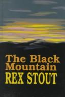 Cover of: The Black Mountain: a Nero Wolfe novel