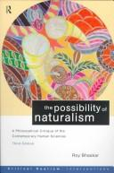 Cover of: The possibility of naturalism: a philosophical critique of the contemporary human sciences