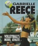 Cover of: Gabrielle Reece: volleyball's model athlete
