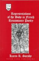 Cover of: Representations of the body in French Renaissance poetry | Karen R. Sorsby
