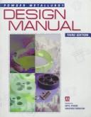 Cover of: Powder metallurgy design manual. |