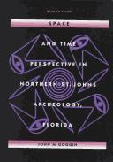 Cover of: Space and time perspective in Northern St. Johns archeology, Florida