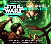 Cover of: Force Heretic III: Reunion (Star Wars: The New Jedi Order, Book 17) | Sean Williams