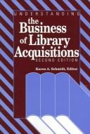 Cover of: Understanding the business of library acquisitions |