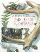 North American Rain Forest Scrapbook by Virginia Wright-Frierson