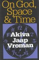 Cover of: On God, space & time | A. J. Vroman