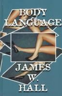Body language by Hall, James W.