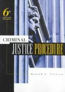 Cover of: Criminal justice procedure | Carlson, Ronald L.
