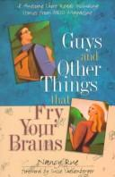Cover of: Guys and other things that fry your brains: eighteen awesome short reads
