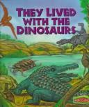 Cover of: They lived with the dinosaurs | Enid Fisher