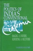Cover of: The politics of India's conventional cinema