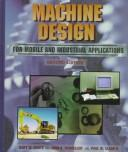 Cover of: Machine design for mobile and industrial applications | Gary Krutz