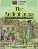 Cover of: The ancient Incas: chronicles from National geographic