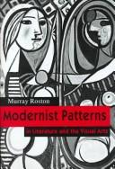 Cover of: Modernist patterns in literature and the visual arts | Murray Roston