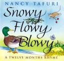 Cover of: Snowy flowy blowy