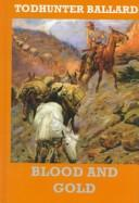 Cover of: Blood and gold