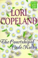 Cover of: The courtship of Cade Kolby