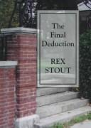 Cover of: The Final Deduction: a Nero Wolfe novel