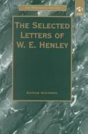 Cover of: The selected letters of W.E. Henley