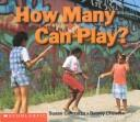 Cover of: How many can play? | Susan Canizares
