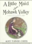 Cover of: A little maid of Mohawk Valley