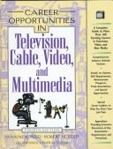 Cover of: Career opportunities in television, cable, video, and multimedia | Maxine K. Reed