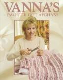 Cover of: Vanna's favorite gift afghans