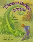 Cover of: Taming the diabetes dragon | Anne Dennis