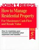 Cover of: How to manage residential property for maximum cash flow and resale value