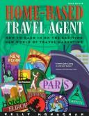 Cover of: Home-based travel agent | Kelly Monaghan