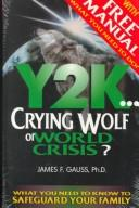 Cover of: Y2K-- crying wolf or world crisis?