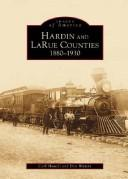 Cover of: Hardin and LaRue Counties, 1880-1930 | Carl Howell