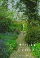 Cover of: Artists' gardens | Bill Laws