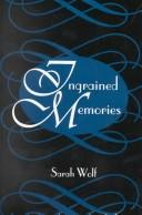 Cover of: Ingrained memories | Sarah Wolf